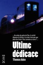 Couverture du livre « Ultime dédicace » de Thomas Aden aux éditions Cairn