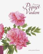 Couverture du livre « Françoise Piquet-Vadon ; artiste peintre botaniste » de Francoise Piquet-Vadon et Blandine Boucheix aux éditions Le Livre D'art