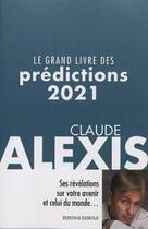Couverture du livre « Le grand livre des prédictions (édition 2021) » de Claude Alexis aux éditions Exergue
