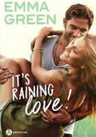 Couverture du livre « It's raining love ! » de Emma M. Green aux éditions Editions Addictives