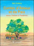 Couverture du livre « Contes d'amour et de paix ; sous l'arbre à palabres » de Beh Ouattara aux éditions Diffusion Rosicrucienne