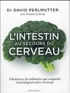 Couverture du livre « L'intestin au secours du cerveau » de David Perlmutter aux éditions Marabout