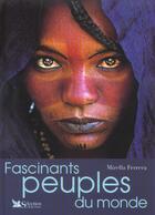 Couverture du livre « Fascinants Peuples Du Monde » de Mirella Ferrera aux éditions Selection Du Reader's Digest