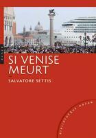 Couverture du livre « Si Venise meurt » de Salvatore Settis aux éditions Hazan