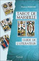 Couverture du livre « Tarot de Marseille ; guide de l'utilisateur » de Florian Parisse aux éditions Trajectoire