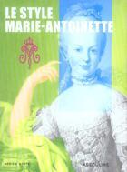 Couverture du livre « Style marie-antoinette » de Adrien Goetz aux éditions Assouline
