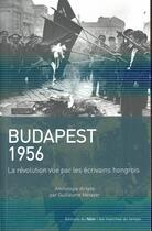 Couverture du livre « 1956 vu par les écrivains hongrois » de Collectif et Guillaume Metayer aux éditions Felin