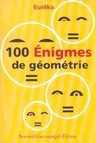 Couverture du livre « 100 enigmes de geometrie » de Eureka aux éditions Giovanangeli