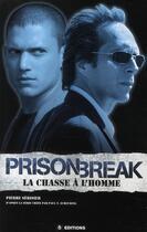 Couverture du livre « Prison break ; la chasse à l'homme » de Pierre Serisier aux éditions M6 Editions