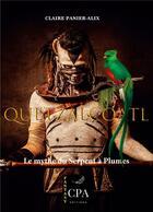 Couverture du livre « Le mythe du serpent à plumes » de Claire Panier-Alix aux éditions Cpa Editions