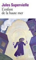 Couverture du livre « L'enfant de la haute mer » de Jules Supervielle aux éditions Gallimard