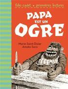 Couverture du livre « Papa est un ogre » de Marie Saint-Dizier aux éditions Gallimard-jeunesse