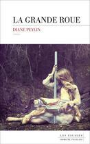 Couverture du livre « La grande roue » de Diane Peylin aux éditions Les Escales