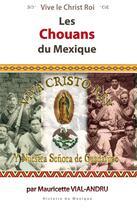 Couverture du livre « Les Chouans du Mexique » de Mauricette Vial-Andru aux éditions Saint Jude