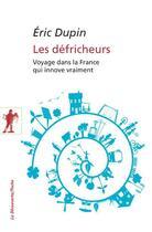Couverture du livre « Les défricheurs » de Eric Dupin aux éditions La Decouverte