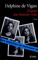 Couverture du livre « D'après une histoire vraie » de Delphine De Vigan aux éditions Lattes