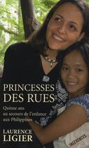 Couverture du livre « Princesses des rues ; quinze au secours de l'enfance aux Philippines » de Laurence Ligier aux éditions Tchou