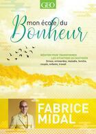 Couverture du livre « Mon école du bonheur » de Fabrice Midal aux éditions Geo
