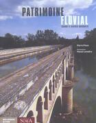 Couverture du livre « Patrimoine fluvial » de Pascal Lemaitre et Pierre Pinon aux éditions Scala