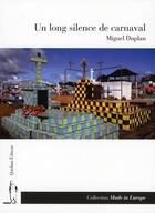 Couverture du livre « Un long silence de carnaval » de Miguel Duplan aux éditions Quidam