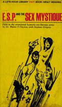 Couverture du livre « ESP and the Sex Mystique » de Dr. Walter P. Clayton aux éditions Disruptive Publishing