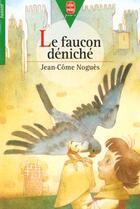 Couverture du livre « Le Faucon Deniche » de Jean-Come Nogues aux éditions Hachette Jeunesse