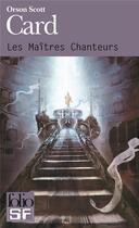 Couverture du livre « Les maitres chanteurs » de Orson-Scott Card aux éditions Gallimard