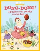 Couverture du livre « Dong-Dong ! la poule qui fait sonner les cloches » de Agnes Bertron-Martin et Celine Chevrel aux éditions Lito