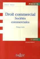 Couverture du livre « Droit commercial, sociétés commerciales (13e édition) » de Fauchon et Philippe Merle aux éditions Dalloz