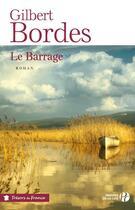 Couverture du livre « Le barrage » de Gilbert Bordes aux éditions Presses De La Cite