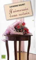 Couverture du livre « J'aimerais vous revoir » de Catherine Siguret aux éditions Fleuve Noir