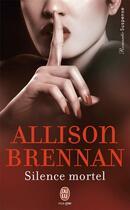Couverture du livre « Silence mortel » de Allison Brennan aux éditions J'ai Lu