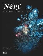 Couverture du livre « Guillaume Néry ; à plein souffle » de Guillaume Nery et Franck Seguin aux éditions Glenat
