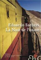 Couverture du livre « La nuit de l'usine » de Eduardo Sacheri aux éditions Heloise D'ormesson
