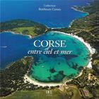 Couverture du livre « Corse entre ciel et mer » de Antoni G aux éditions Dcl