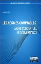 Couverture du livre « Les normes comptables : cadre conceptuel et gouvernance » de Benoit Pige aux éditions Management Et Societe