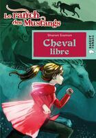 Couverture du livre « Le ranch des mustangs t.7 ; cheval libre » de Sharon Siamon aux éditions Rageot