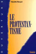 Couverture du livre « Le Protestantisme » de Claudette Marquet aux éditions Grancher