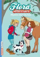 Couverture du livre « Flora vétérinaire T.1 ; mystère dans les bois » de Tatjana Gessler aux éditions Bayard Jeunesse