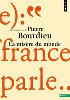 Couverture du livre « La misère du monde » de Pierre Bourdieu aux éditions Points