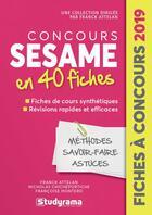Couverture du livre « Concours Sésame ; en 40 fiches (édition 2019) » de Franck Attelan et Francoise Montero et Nicholas Chicheportiche aux éditions Studyrama