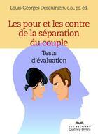 Couverture du livre « Les pour et les contre de la séparation du couple » de Louis-Georges Desaulniers aux éditions Quebec Livres