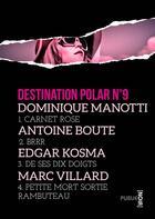 Couverture du livre « Destination polar t.9 » de Dominique Manotti aux éditions Publie.net