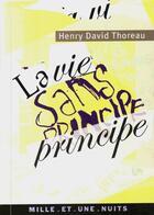 Couverture du livre « La vie sans principe » de Henry David Thoreau aux éditions Mille Et Une Nuits