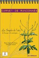 Couverture du livre « Carnet de randonnées ; les simples de l'été, du bocage à la montagne » de M.A. Perdrieau et Ch. Achard aux éditions Le Lutin Malin