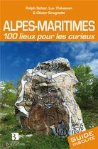 Couverture du livre « Alpes-maritimes 100 lieux pour les curieux » de Ralph Schor et Luc Thevenon et Olivier Scagnetti aux éditions Bonneton