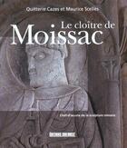 Couverture du livre « Le cloitre de moissac » de Scelles/Cazes aux éditions Sud Ouest Editions