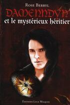 Couverture du livre « Damenndyn et mystérieux héritier t.4 » de Rose Berryl aux éditions Luce Wilquin