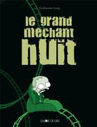 Couverture du livre « Le grand mechant huit » de Guillaume Long aux éditions La Joie De Lire