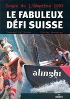 Couverture du livre « Le fabuleux defi suisse » de Laurent Gillieron Et aux éditions Maitres Du Vent